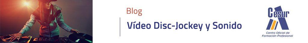 Ciclo Vídeo Disc-Jockey y Sonido